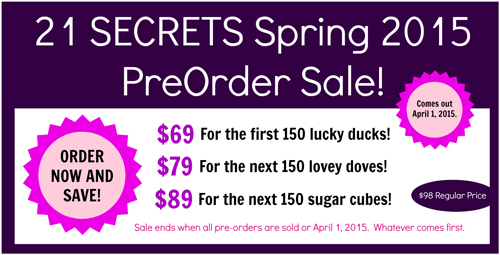21 SECRETS Spring 2015 PreOrder now!