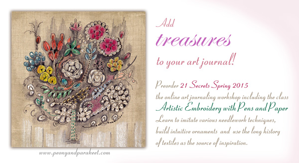Preorder 21 Secrets Spring art journaling workshop and take Peony and Parakeet's class Artistic Embroidery with Pens and Paper