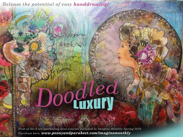 Doodled Luxury, an art journaling mini-course as a part of Imagine Monthly Spring 2016 by Peony and Parakeet
