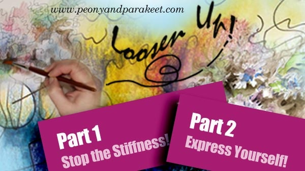 Loosen Up! - A mini-course about drawing and painting freely by Peony and Parakeet. Subscribe to her weekly emails and get this 2-part course for free!