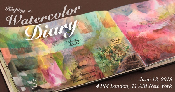 Keeping a Watercolor Diary, a live broadcast about creating art, June 13, 2018