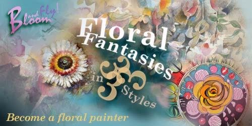 Floral Fantasies in 3 Styles