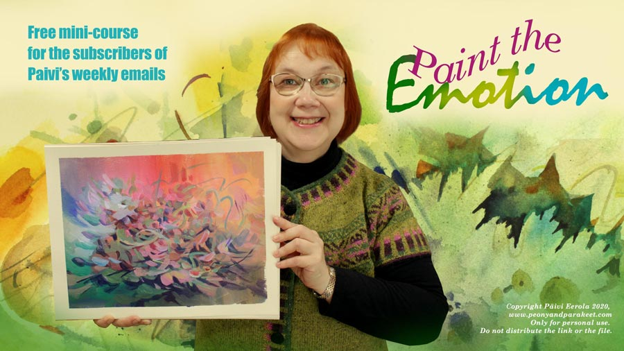Paint the Emotion - a free mini-course for the subscribers of Paivi Eerola's inspirational weekly emails.